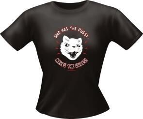 Lady Fun-Shirt mit Spruch: WHO HAS THE PUSSY MAKES THE RULES