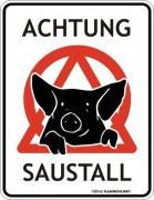 Blechschild ACHTUNG SAUSTALL