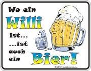 Blechschild  Wo ein Willi ist Bier