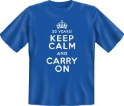 Fun Shirt 30 YEARS KEEP CALM AND CARRY ON