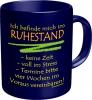 Tasse Spruch:  im RUHESTAND!  Kaffeetasse Becher