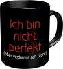 Tasse Fun Spruch: Ich bin nicht perfekt Kaffeetasse Becher