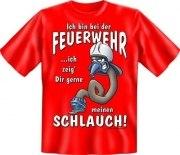 Fun Shirt bin bei der FEUERWEHR zeig gerne meinen SCHLAUCH