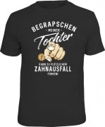 Fun Shirt BEGRAPSCHEN MEINER TOCHTER ZAHNAUSFALL