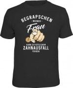 Fun Shirt BEGRAPSCHEN MEINER FRAU ZAHNAUSFALL