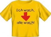 T-Shirt Baby ICH WACH ALLE WACH