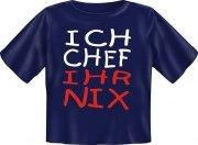 T-Shirt Baby ICH CHEF IHR NIX