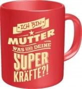 Tasse Spruch: Ich bin Mutter was sind Deine SUPERKRÄFTE?