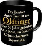 Tasse mit Spruch: Der Besitzer dieser Tasse ist ein OLDTIMER, über 50 Jahre gelaufen...