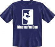 Fun Shirt Blau auf′m Bau