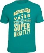 T-Shirt Ich bin Vater, was sind deine Superkräfte?