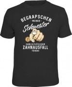 Fun Shirt BEGRAPSCHEN MEINER SCHWESTER ZAHNAUSFALL