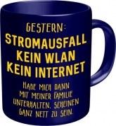 Tasse Fun Kaffeebecher STROMAUSFALL KEIN WLAN KEIN INTERNET