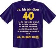 Fun Shirt  bin über 40, ja es geht noch T-Shirt Spruch witzig Geschenk