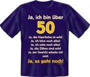 Fun Shirt  bin über 50, ja es geht noch T-Shirt Spruch witzig Geschenk