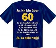 Fun Shirt  bin über 60, ja es geht noch T-Shirt Spruch witzig Geschenk