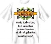 Fun Shirt 40 Jahre, wenig Vorbesitzer, fast unfallfrei T-Shirt