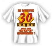 Fun Shirt dauerte 30 Jahre, um so gut auszusehen T-Shirt Spruch witzig Geschenk