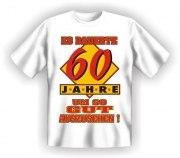Fun Shirt dauerte 60 Jahre, um so gut auszusehen T-Shirt Spruch