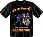 Fun Shirt Ü 40, helft mir auf′s Motorrad T-Shirt Spruch