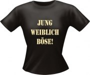 T-Shirt Lady Girlie JUNG BÖSE PARTY Shirt Spruch witzig Fun