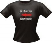 T-Shirt Lady Girlie guter Freund PARTY Shirt Spruch witzig Fun