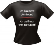 T-Shirt Lady Girlie dominant PARTY Shirt Spruch witzig Fun