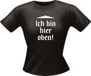 T-Shirt Lady Girlie hier oben PARTY Shirt Spruch witzig Fun