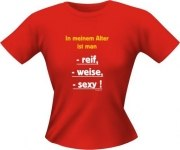 T-Shirt Lady Girlie Alter sexy PARTY Shirt Spruch witzig Fun
