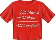 T-Shirt Baby 50% MAMA 50% PAPA = 100% PERFEKT